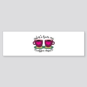 Let's Have A Coffee Date! Bumper Sticker