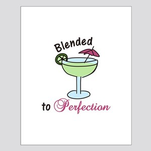 Blended To Perfection Posters