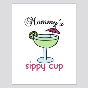 Mommys Sippy Cup Posters