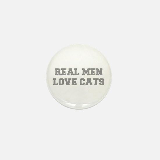 real-men-love-cats-FRESH-GRAY Mini Button
