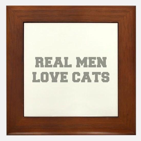 real-men-love-cats-FRESH-GRAY Framed Tile