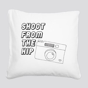 Shoot From The Hip Square Canvas Pillow