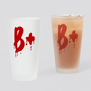 Blood Type B+ Positive Drinking Glass
