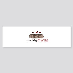 Kiss My Owie Bumper Sticker