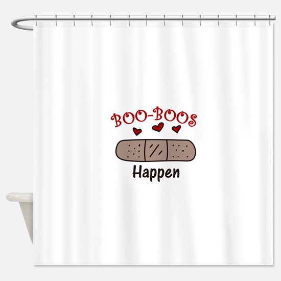 Boo Boos Happen Shower Curtain