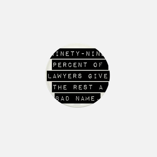 Ninety-Nine Percent Of Lawyers Mini Button