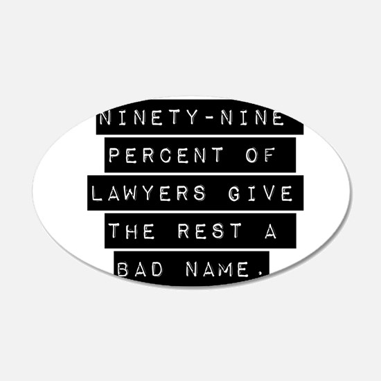 Ninety-Nine Percent Of Lawyers Wall Decal