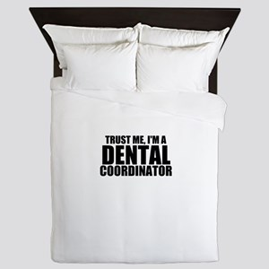 Trust Me, I'm A Dental Coordinator Queen Duvet