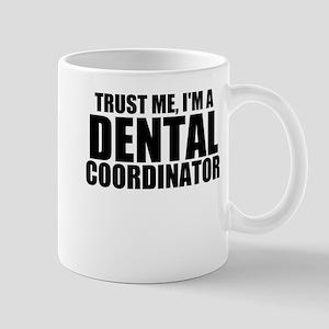 Trust Me, I'm A Dental Coordinator Mugs
