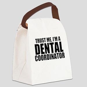 Trust Me, I'm A Dental Coordinator Canvas Lunc