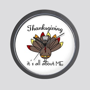 Thanksgiving its all about ME Wall Clock