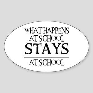 STAYS AT SCHOOL Oval Sticker