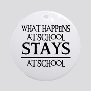 STAYS AT SCHOOL Ornament (Round)