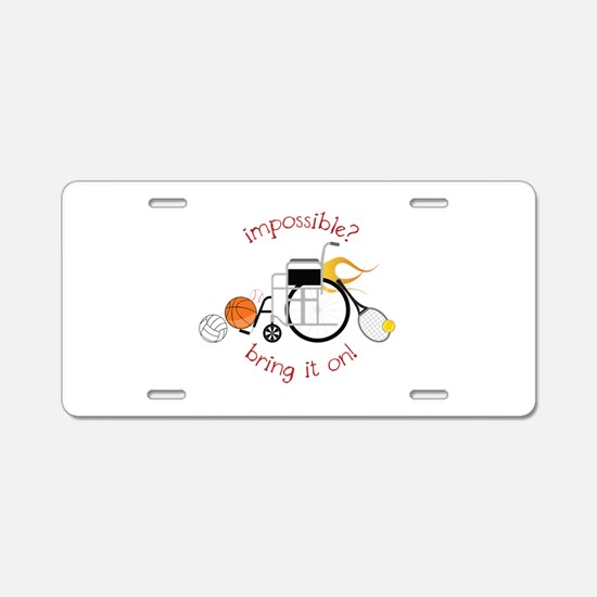 Impossible? Bring It On! Aluminum License Plate