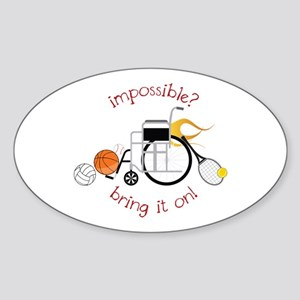Impossible? Bring It On! Sticker