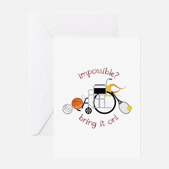 Impossible? Bring It On! Greeting Cards