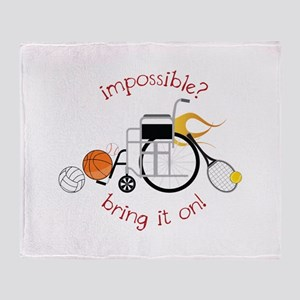 Impossible? Bring It On! Throw Blanket