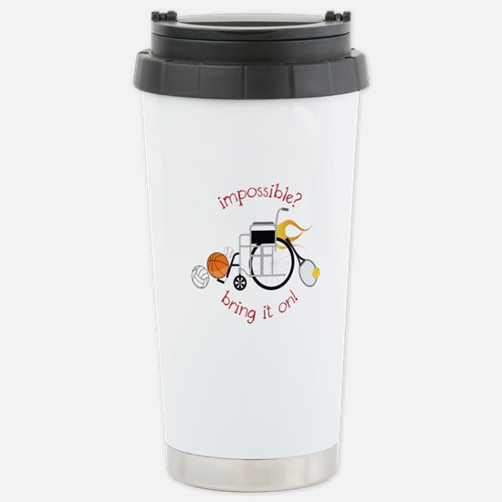 Impossible? Bring It On! Travel Mug