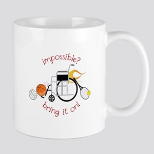 Impossible? Bring It On! Mugs