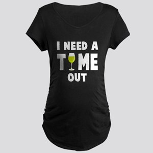 Time out wine Maternity T-Shirt
