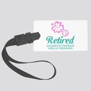 Funny retirement Luggage Tag
