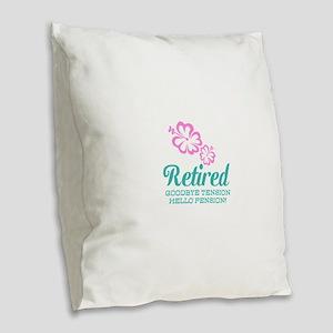 Funny retirement Burlap Throw Pillow