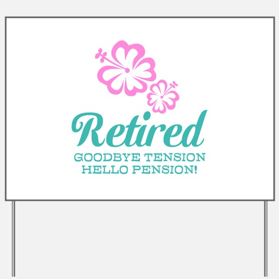 Funny retirement Yard Sign