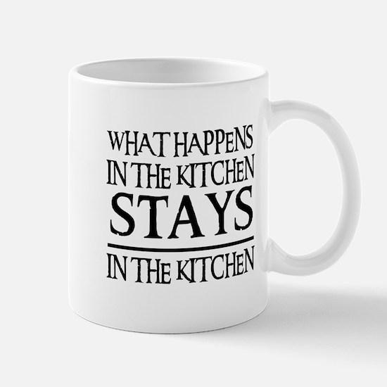 STAYS IN THE KITCHEN Mug