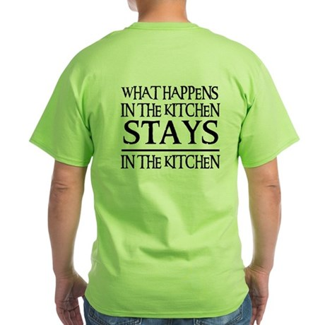 STAYS IN THE KITCHEN Green T-Shirt