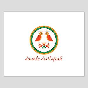 Double Distlefink Posters
