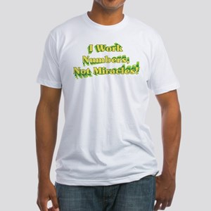 Numbers, Not Miracles Fitted T-Shirt