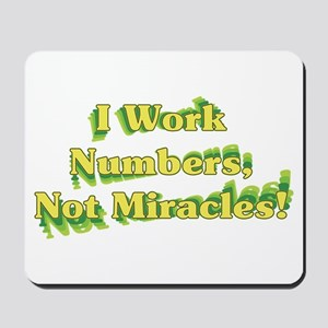 Numbers, Not Miracles Mousepad