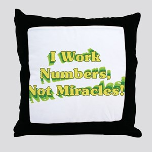Numbers, Not Miracles Throw Pillow