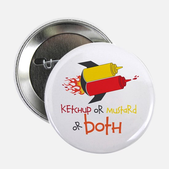 "Ketchup Or Mustard or both 2.25"" Button"