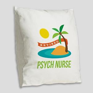 Retired Psych nurse Burlap Throw Pillow