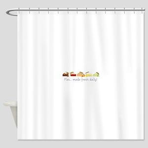 Made Fresh Daily! Shower Curtain