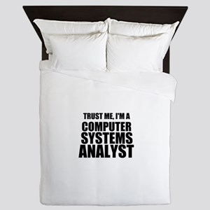 Trust Me, I'm A Computer Systems Analyst Queen Duv
