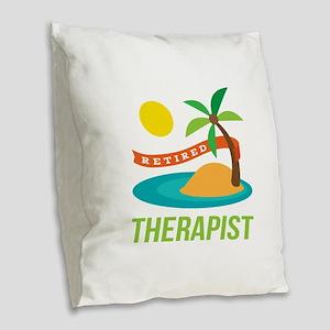 Retired Therapist Burlap Throw Pillow