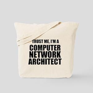Trust Me, I'm A Computer Network Architect Tote Ba