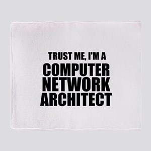 Trust Me, I'm A Computer Network Architect Throw B