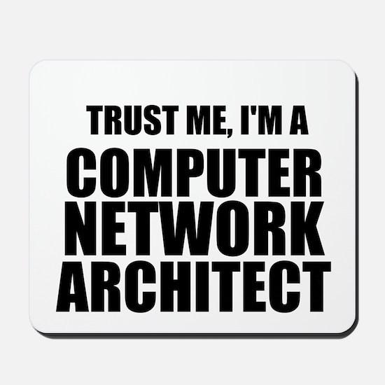 Trust Me, I'm A Computer Network Architect Mousepa