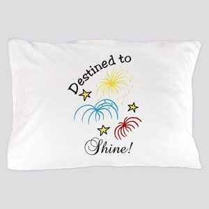 Destined To Shine Pillow Case