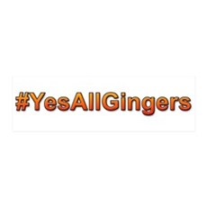 #YesAllGingers Wall Decal