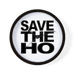 Save The Ho Wall Clock