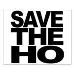 Save The Ho Small Poster