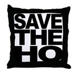 Save The Ho Throw Pillow