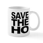 Save The Ho Mug