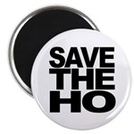 Save The Ho Magnet