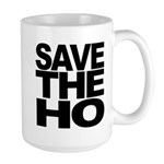 Save The Ho Large Mug