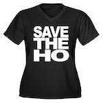 Save The Ho Women's Plus Size V-Neck Dark T-Shirt
